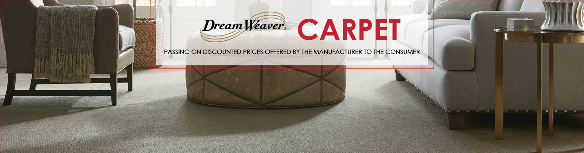 Save on DreamWeaver Carpet at Lakeside Floors To Go we are passing on discounted prices offered by the manufacturer directly to you!