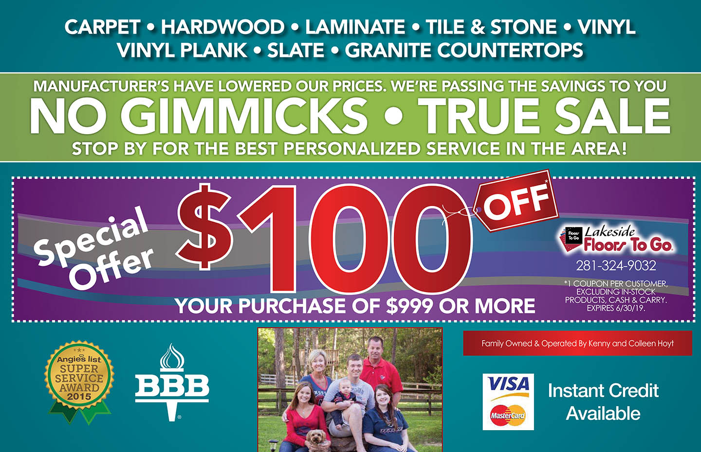 $100 off your purchase of $999 or more!  1 coupon per customer, excluding in-stock products, cash & carry.  Expires 6/30/19