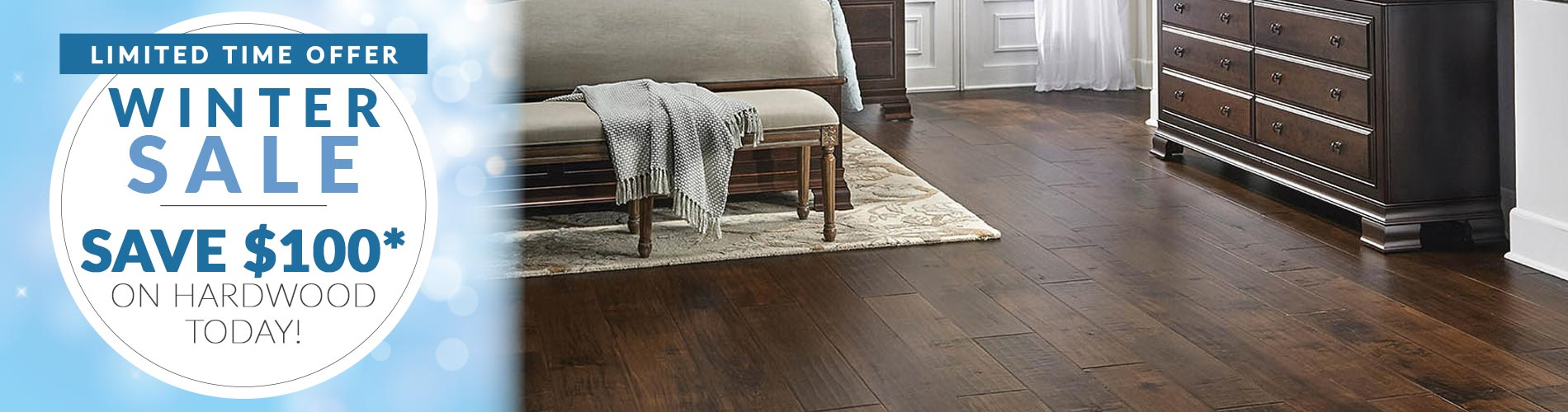 Save $100* on Hardwood Flooring   *Minimum product & installation purchase of $999. Must mention this ad. Cannot combine offers.  Not valid on clearance, in-stock items, and prior purchases. Offer ends 2/29/20.
