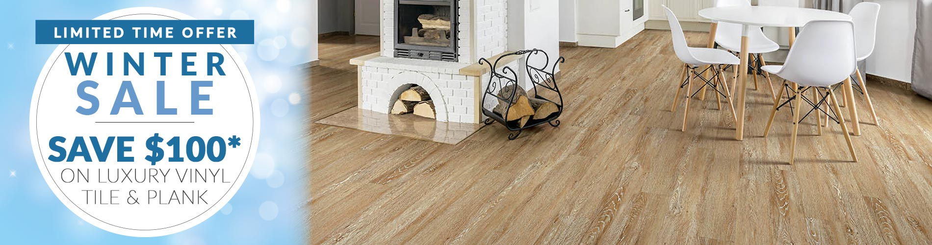 Save $100* on Luxury Vinyl Tile & Plank! *Minimum product & installation purchase of $999. Must mention this ad. Cannot combine offersNot valid on clearance, in-stock items, and prior purchases. Offer ends 02/29/20.