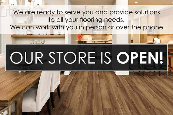 Our store is OPEN!! We are ready to serve you and provide solutions to all your flooring needs. we can work with you in person or over the phone.