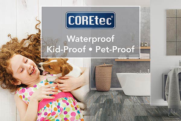 COREtec flooring is waterproof, kid-proof, and pet-proof